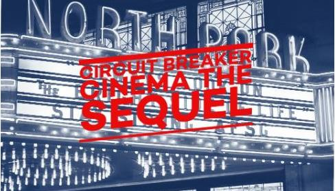 Circuit Breaker Cinema: The SEQUEL
